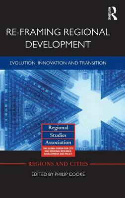 Re-framing Regional Development: Evolution, Innovation and Transition (Hardback)