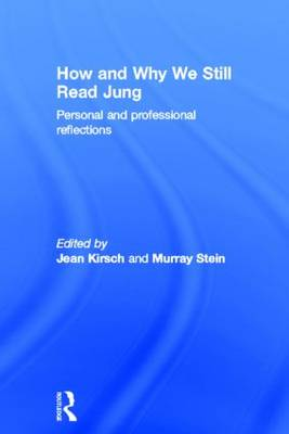 How and Why We Still Read Jung: Personal and professional reflections (Hardback)