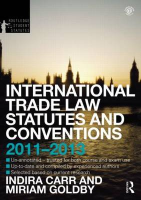 International Trade Law Statutes and Conventions 2011-2013 - Routledge Student Statutes (Paperback)