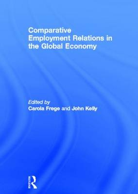 Comparative Employment Relations in the Global Economy (Hardback)