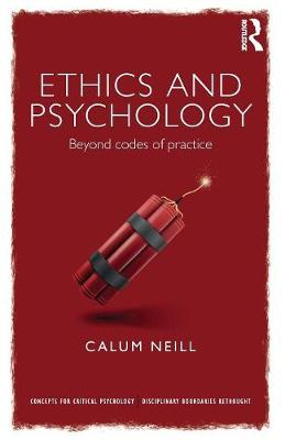 Ethics and Psychology: Beyond Codes of Practice - Concepts for Critical Psychology (Paperback)