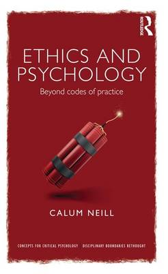 Ethics and Psychology: Beyond Codes of Practice - Concepts for Critical Psychology (Hardback)
