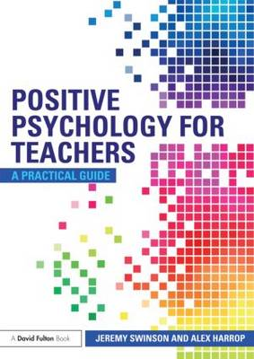 Positive Psychology for Teachers (Paperback)