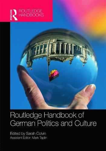 The Routledge Handbook of German Politics & Culture (Hardback)
