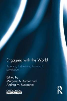 Engaging with the World: Agency, Institutions, Historical Formations (Hardback)