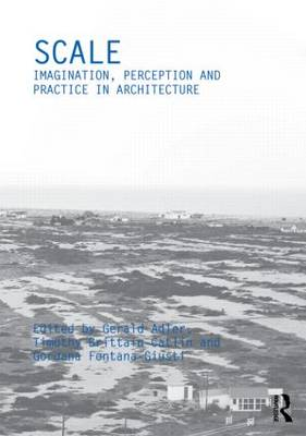 Scale: Imagination, Perception and Practice in Architecture (Paperback)