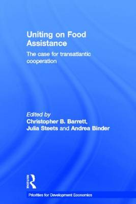 Uniting on Food Assistance: The Case for Transatlantic Cooperation - Priorities for Development Economics (Hardback)