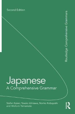 Japanese: A Comprehensive Grammar - Routledge Comprehensive Grammars (Paperback)