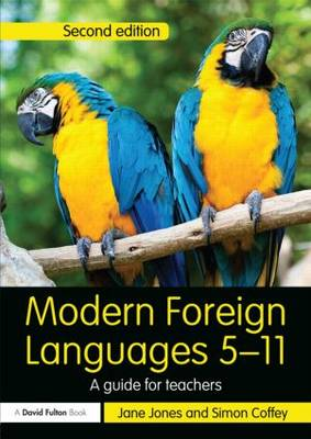 Modern Foreign Languages 5-11: A guide for teachers - Primary 5-11 Series (Paperback)