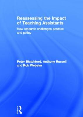 Reassessing the Impact of Teaching Assistants: How research challenges practice and policy (Hardback)