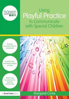 Using Playful Practice to Communicate with Special Children - nasen spotlight (Paperback)