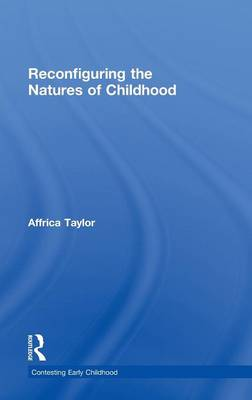 Reconfiguring the Natures of Childhood - Contesting Early Childhood (Hardback)