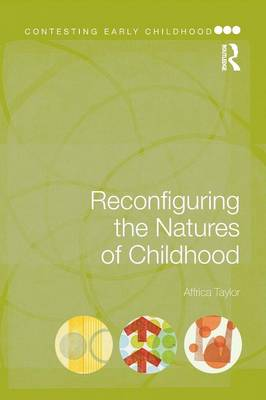 Reconfiguring the Natures of Childhood - Contesting Early Childhood (Paperback)