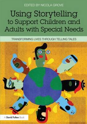 Using Storytelling to Support Children and Adults with Special Needs: Transforming lives through telling tales (Paperback)