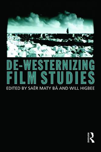 De-Westernizing Film Studies (Paperback)