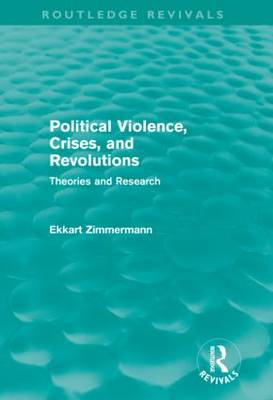 Political Violence, Crises and Revolutions: Theories and Research (Hardback)