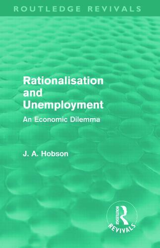 Rationalisation and Unemployment: An Economic Dilemma (Hardback)