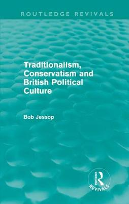 Traditionalism, Conservatism and British Political Culture - Routledge Revivals (Hardback)