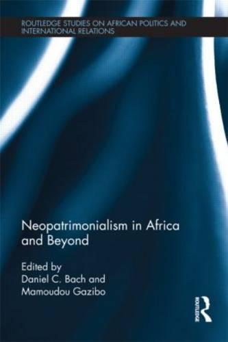 Neopatrimonialism in Africa and Beyond (Hardback)
