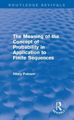 The Meaning of the Concept of Probability in Application to Finite Sequences - Routledge Revivals (Hardback)
