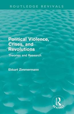 Political Violence, Crises and Revolutions: Theories and Research - Routledge Revivals (Paperback)