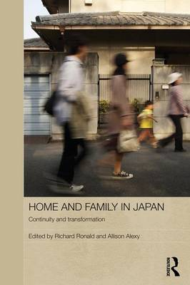 Home and Family in Japan: Continuity and Transformation (Paperback)