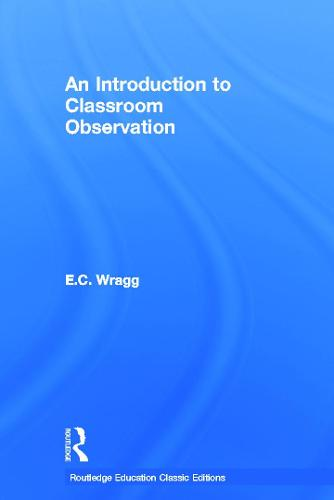 An Introduction to Classroom Observation (Classic Edition) (Hardback)