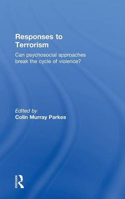 Responses to Terrorism: Can psychosocial approaches break the cycle of violence? (Hardback)