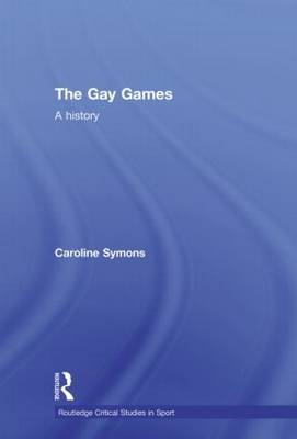 The Gay Games: A History (Paperback)