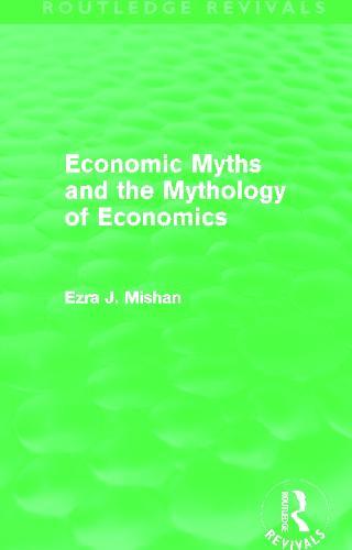 Economic Myths and the Mythology of Economics - Routledge Revivals (Paperback)