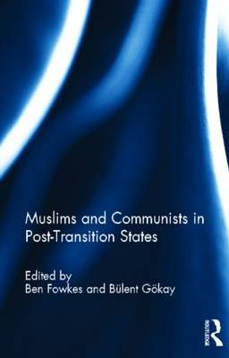 Muslims and Communists in Post-Transition States (Hardback)