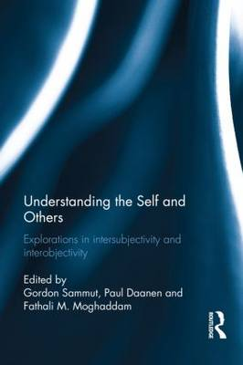 Understanding the Self and Others: Explorations in intersubjectivity and interobjectivity (Hardback)