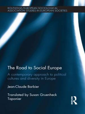 The Road to Social Europe: A Contemporary Approach to Political Cultures and Diversity in Europe (Hardback)