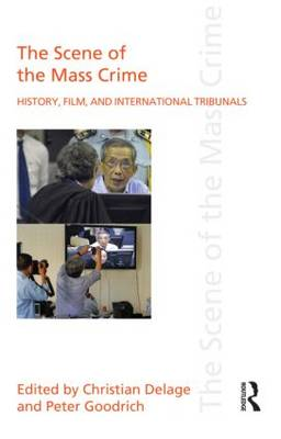 The Scene of the Mass Crime: History, Film, and International Tribunals (Hardback)