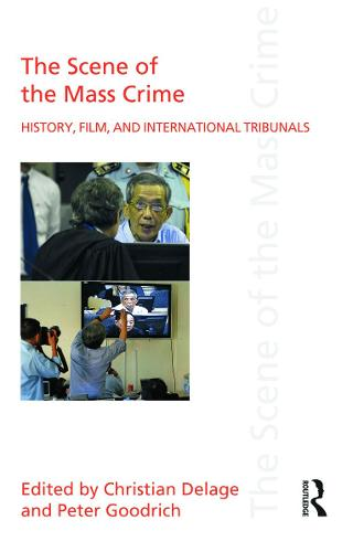 The Scene of the Mass Crime: History, Film, and International Tribunals (Paperback)