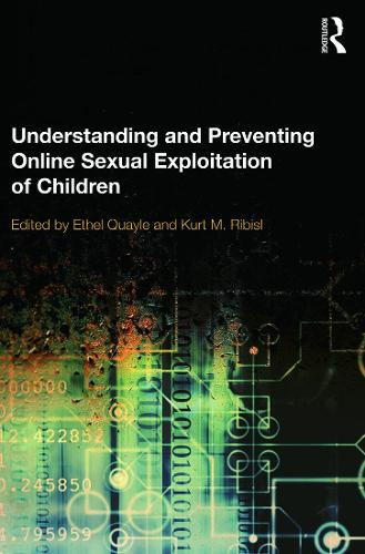 Understanding and Preventing Online Sexual Exploitation of Children (Paperback)