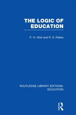 The Logic of Education - Routledge Library Editions: Education (Hardback)
