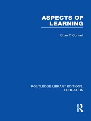 Aspects of Learning: Vol. 7 - Routledge Library Editions: Education (Hardback)