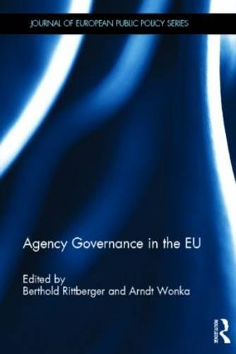Agency Governance in the EU - Journal of European Public Policy Special Issues as Books (Hardback)