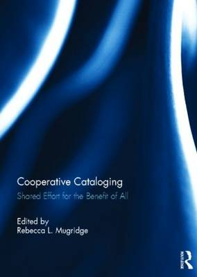 Cooperative Cataloging: Shared Effort for the Benefit of All (Hardback)