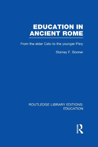 Education in Ancient Rome: From the Elder Cato to the Younger Pliny - Routledge Library Editions: Education (Hardback)