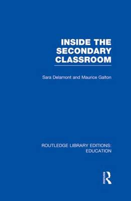 Inside the Secondary Classroom - Routledge Library Editions: Education (Hardback)
