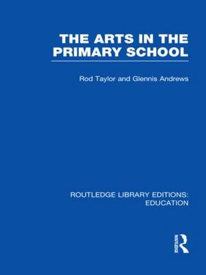 The Arts in the Primary School - Routledge Library Editions: Education (Hardback)