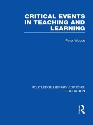 Critical Events in Teaching & Learning - Routledge Library Editions: Education (Hardback)