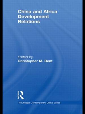 China and Africa Development Relations - Routledge Contemporary China Series (Paperback)