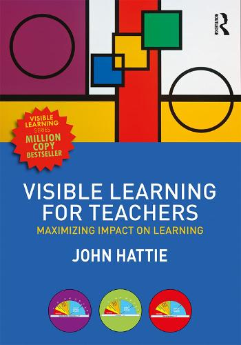 Visible Learning for Teachers: Maximizing Impact on Learning (Paperback)