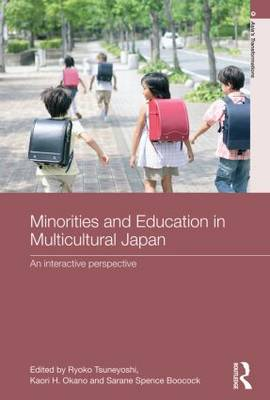 Minorities and Education in Multicultural Japan: An Interactive Perspective - Asia's Transformations (Paperback)