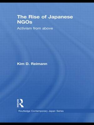 The Rise of Japanese NGOs: Activism from Above (Paperback)