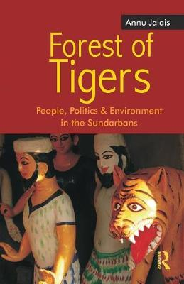 Forest of Tigers: People, Politics and Environment in the Sundarbans (Paperback)
