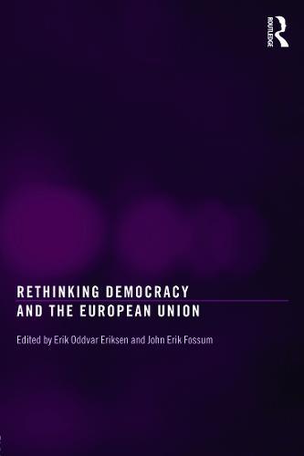 Rethinking Democracy and the European Union - Routledge Studies on Democratising Europe (Paperback)